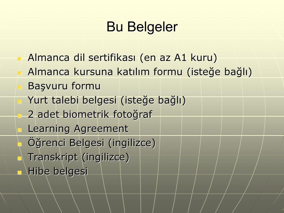 Bu Belgeler Almanca dil sertifikası (en az A1 kuru)
