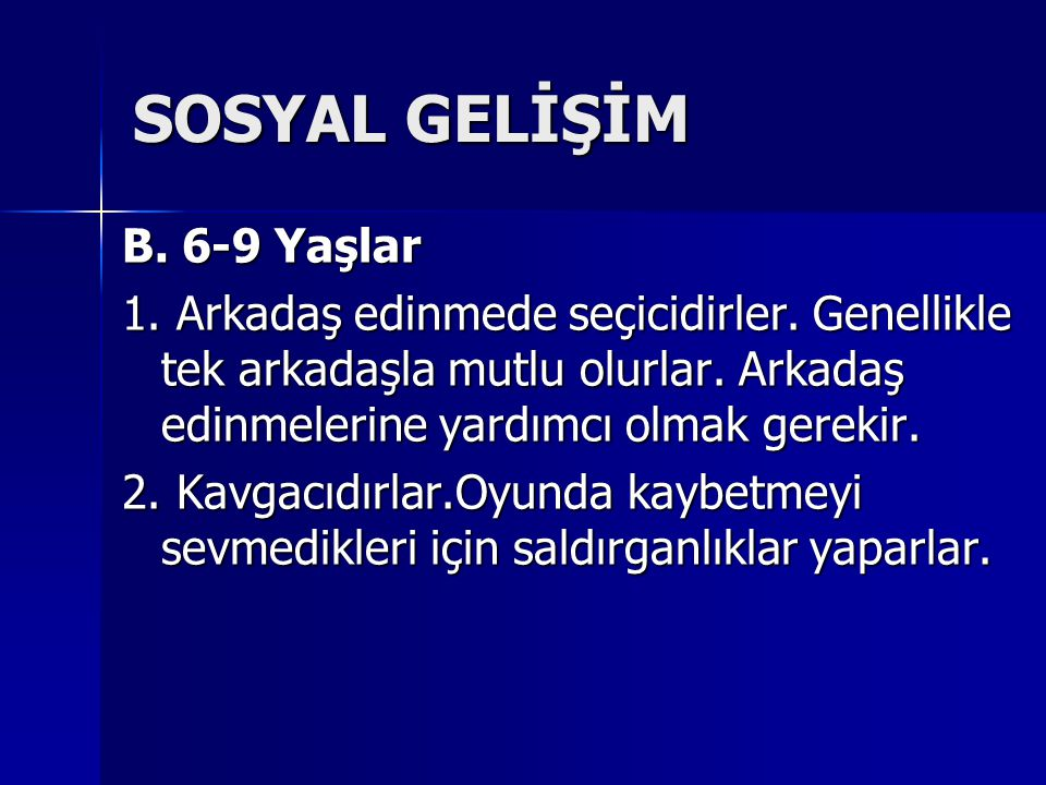 SOSYAL GELİŞİM B. 6-9 Yaşlar