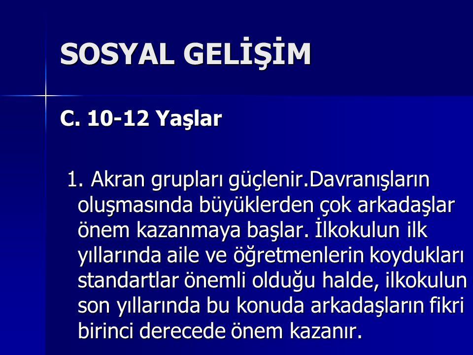 SOSYAL GELİŞİM C. 10-12 Yaşlar