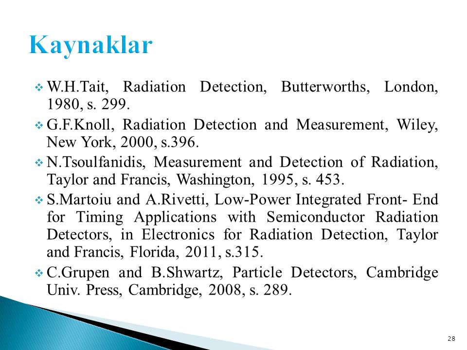 Kaynaklar W.H.Tait, Radiation Detection, Butterworths, London, 1980, s
