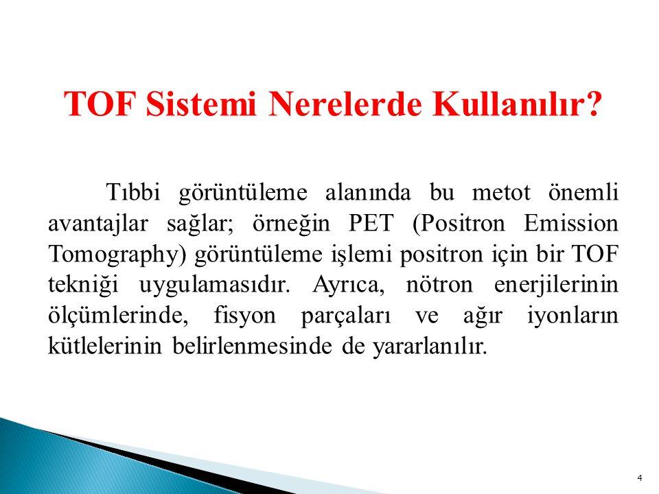 TOF Sistemi Nerelerde Kullanılır
