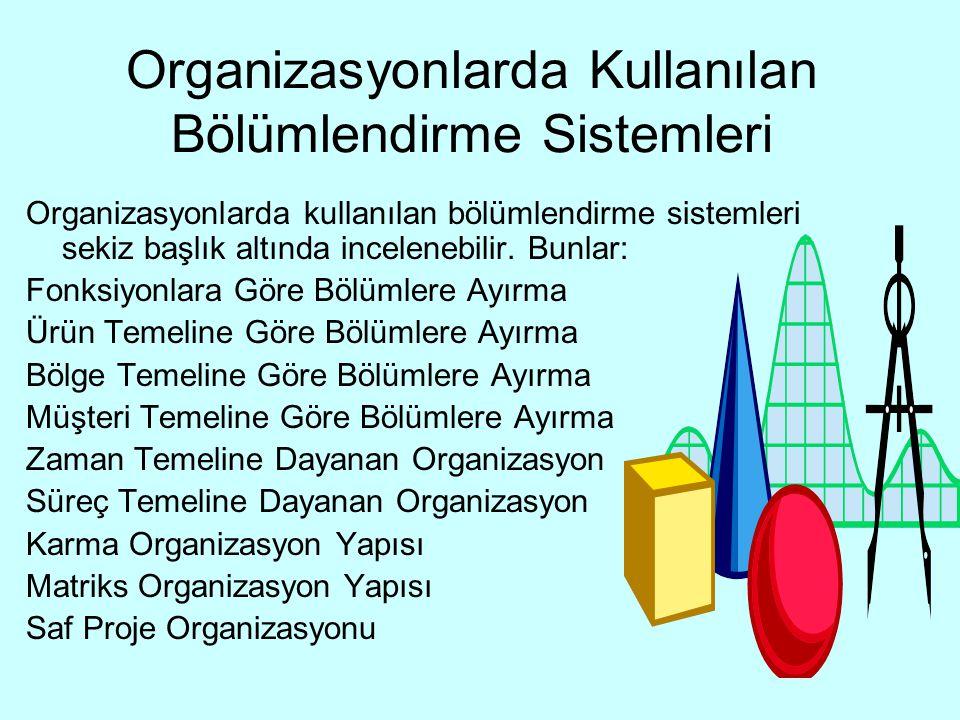 Organizasyonlarda Kullanılan Bölümlendirme Sistemleri