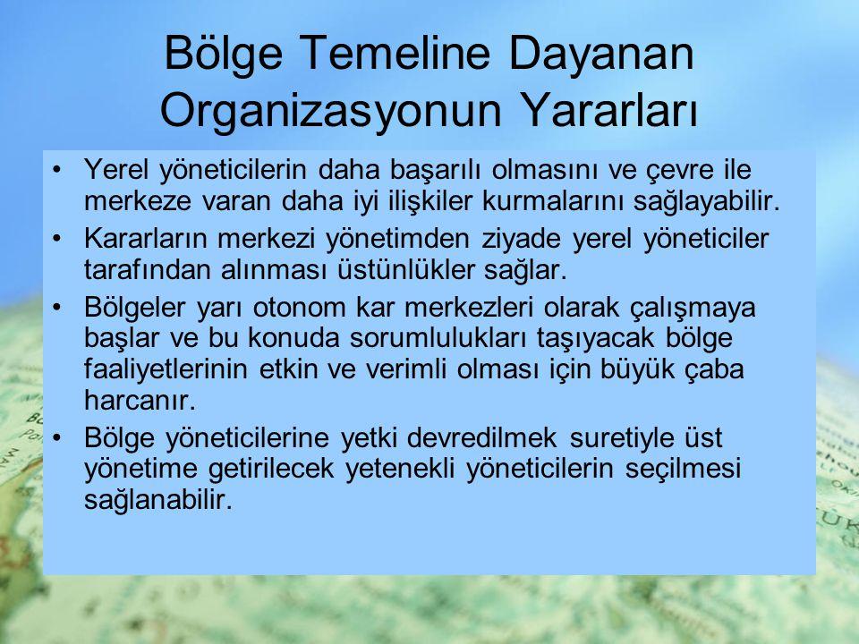 Bölge Temeline Dayanan Organizasyonun Yararları
