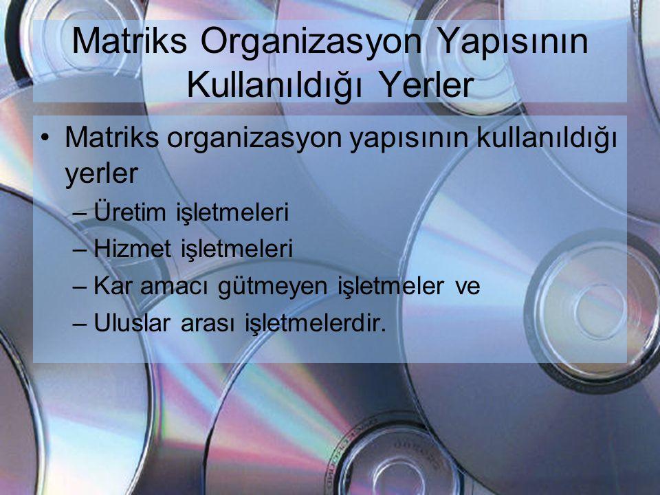 Matriks Organizasyon Yapısının Kullanıldığı Yerler