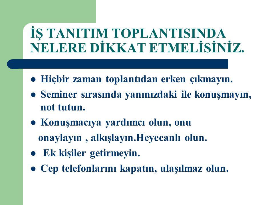 İŞ TANITIM TOPLANTISINDA NELERE DİKKAT ETMELİSİNİZ.