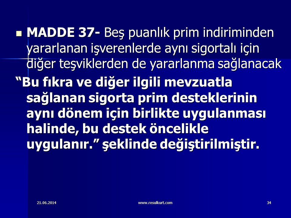 MADDE 37- Beş puanlık prim indiriminden yararlanan işverenlerde aynı sigortalı için diğer teşviklerden de yararlanma sağlanacak