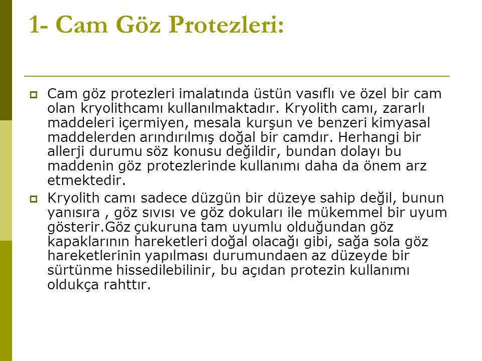1- Cam Göz Protezleri: