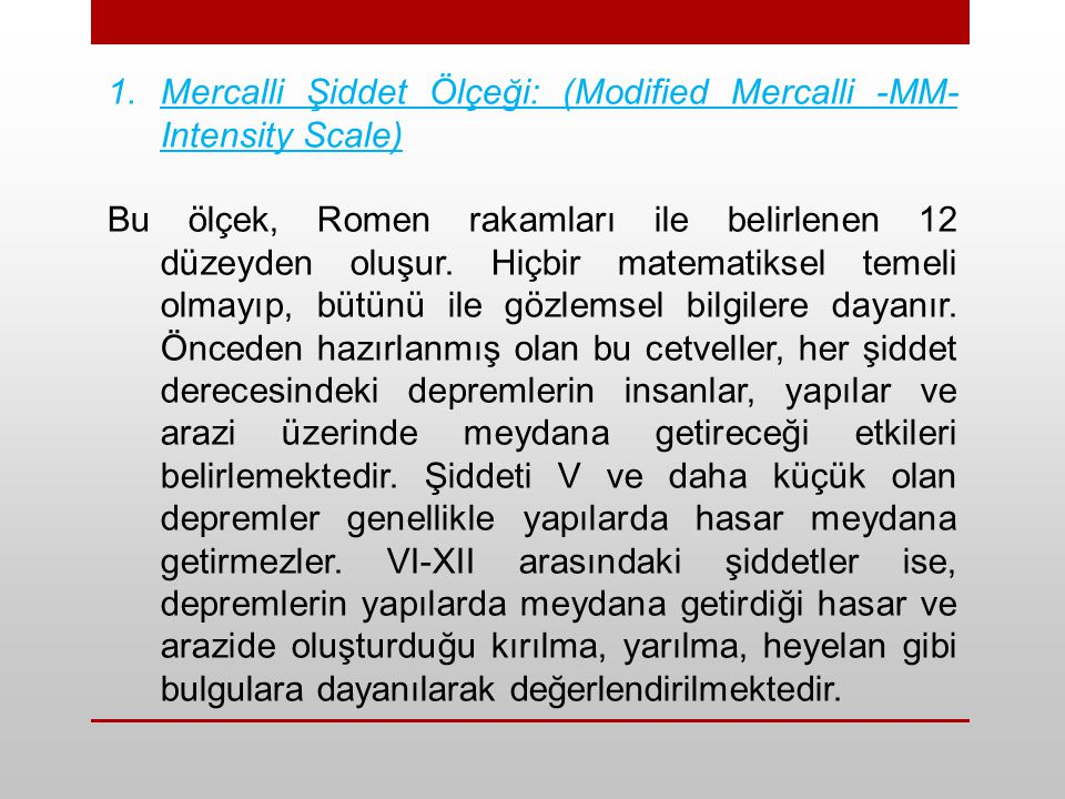 Mercalli Şiddet Ölçeği: (Modified Mercalli -MM- Intensity Scale)