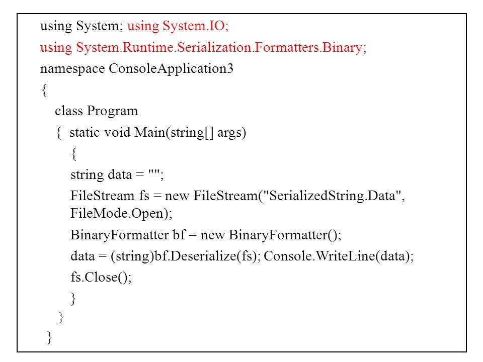 using System; using System.IO;