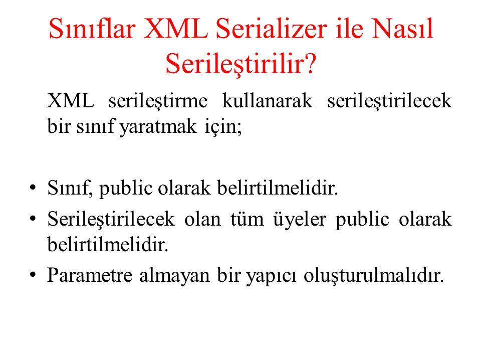 Sınıflar XML Serializer ile Nasıl Serileştirilir