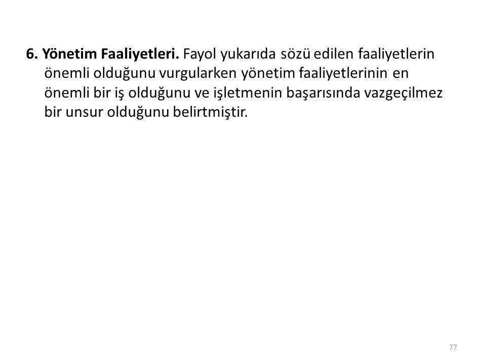 6. Yönetim Faaliyetleri.