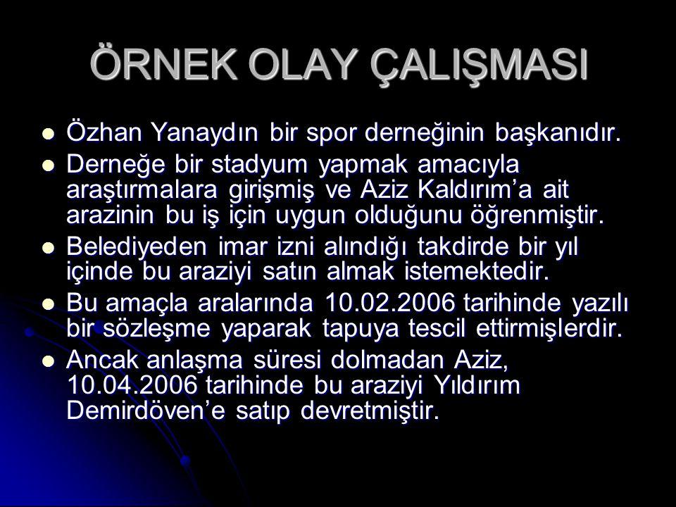 ÖRNEK OLAY ÇALIŞMASI Özhan Yanaydın bir spor derneğinin başkanıdır.