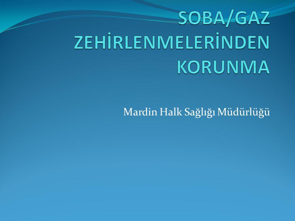 SOBA/GAZ ZEHİRLENMELERİNDEN KORUNMA