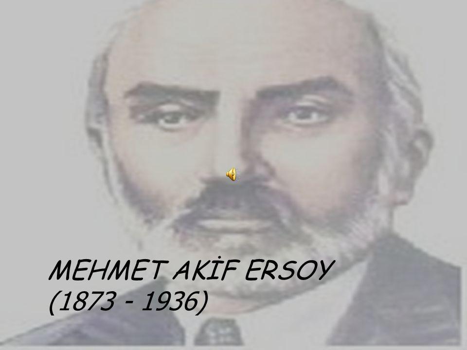 MEHMET AKİF ERSOY (1873 - 1936) NİMET KARAKOÇ