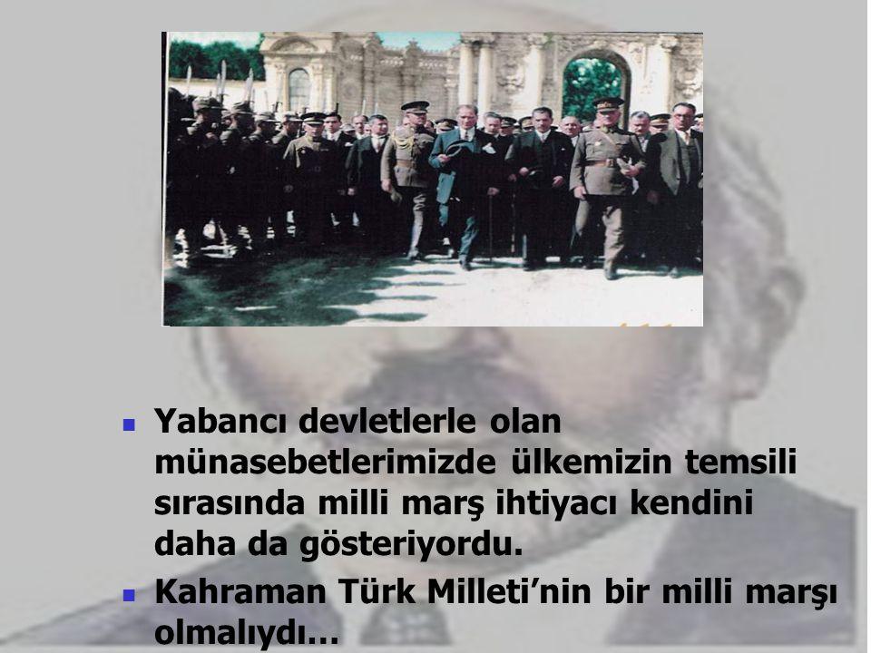 Kahraman Türk Milleti'nin bir milli marşı olmalıydı…