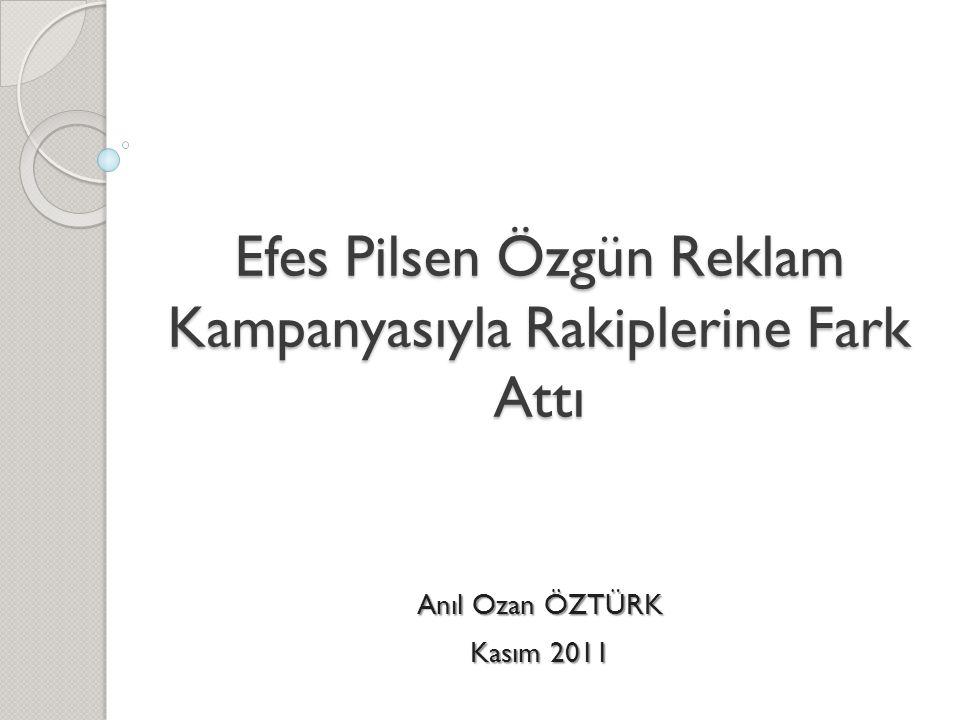 Efes Pilsen Özgün Reklam Kampanyasıyla Rakiplerine Fark Attı