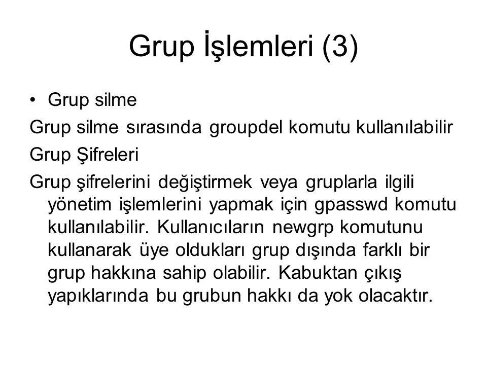 Grup İşlemleri (3) Grup silme