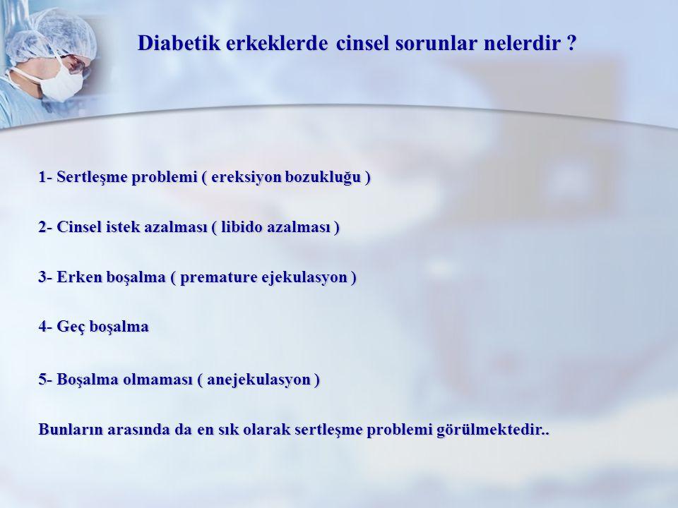 Diabetik erkeklerde cinsel sorunlar nelerdir