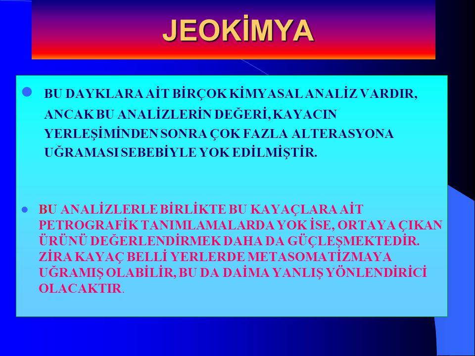 JEOKİMYA BU DAYKLARA AİT BİRÇOK KİMYASAL ANALİZ VARDIR,