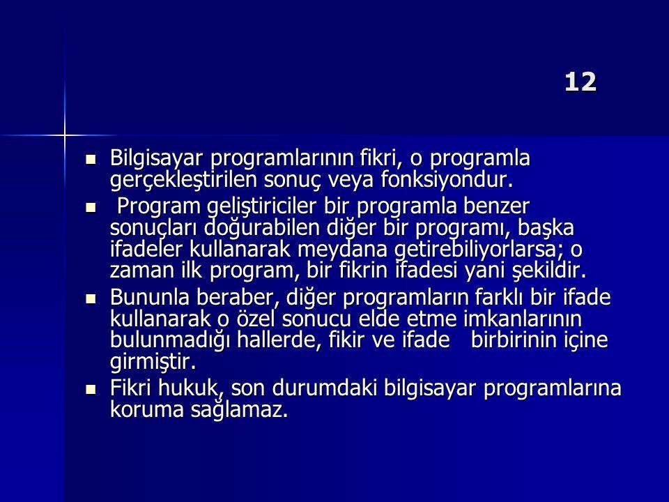 12 Bilgisayar programlarının fikri, o programla gerçekleştirilen sonuç veya fonksiyondur.