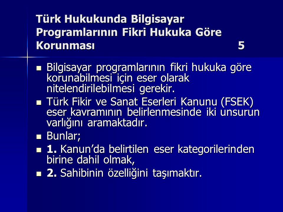 Türk Hukukunda Bilgisayar Programlarının Fikri Hukuka Göre Korunması 5