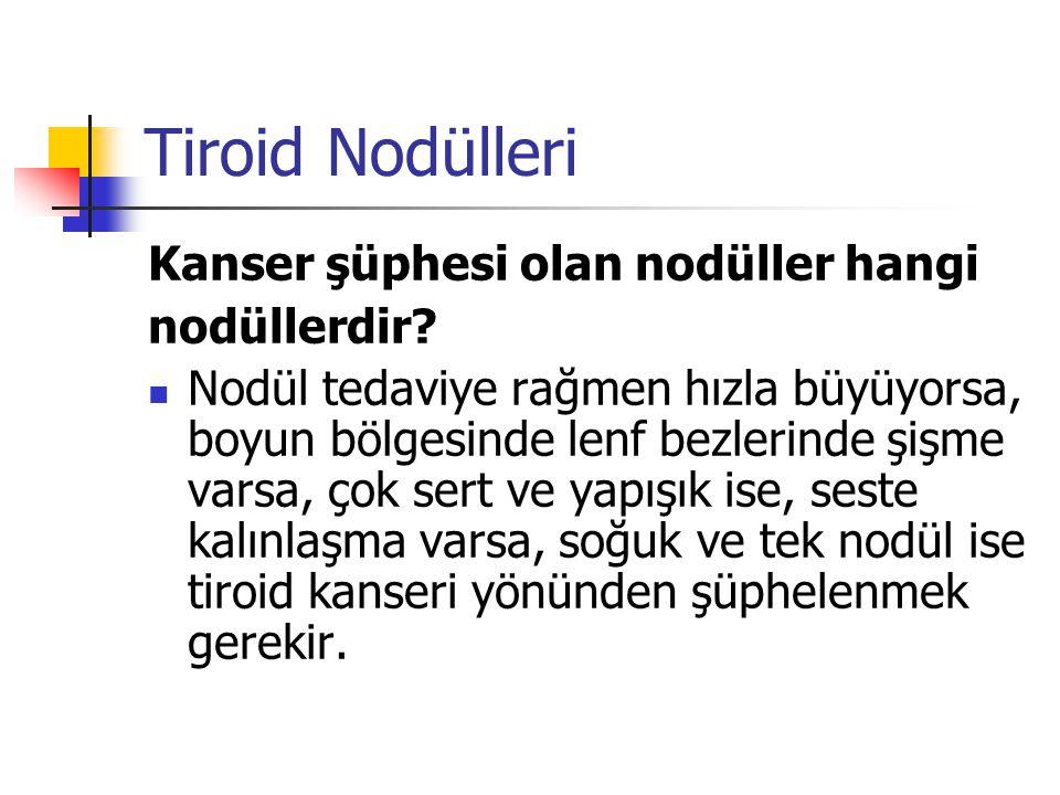 Tiroid Nodülleri Kanser şüphesi olan nodüller hangi nodüllerdir