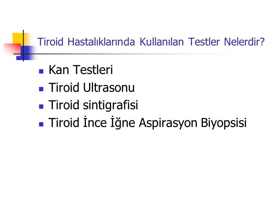 Tiroid Hastalıklarında Kullanılan Testler Nelerdir