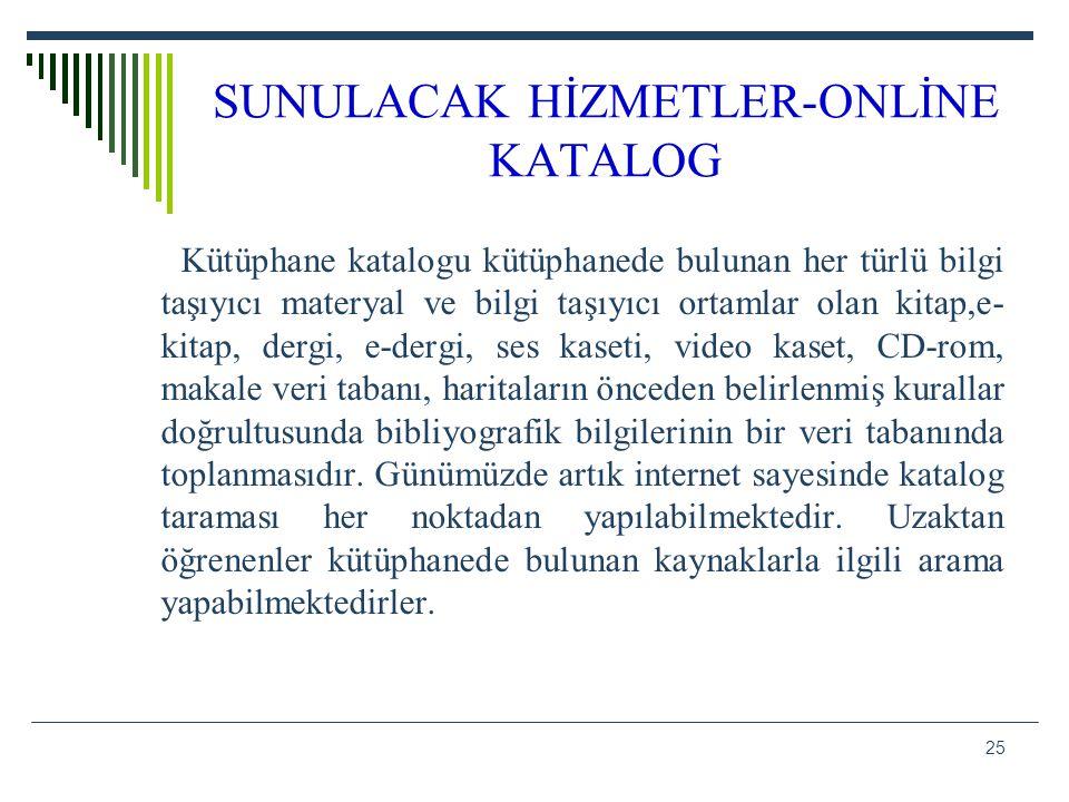 SUNULACAK HİZMETLER-ONLİNE KATALOG