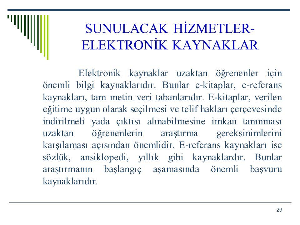 SUNULACAK HİZMETLER-ELEKTRONİK KAYNAKLAR