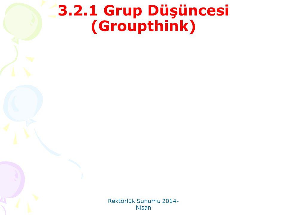 3.2.1 Grup Düşüncesi (Groupthink)