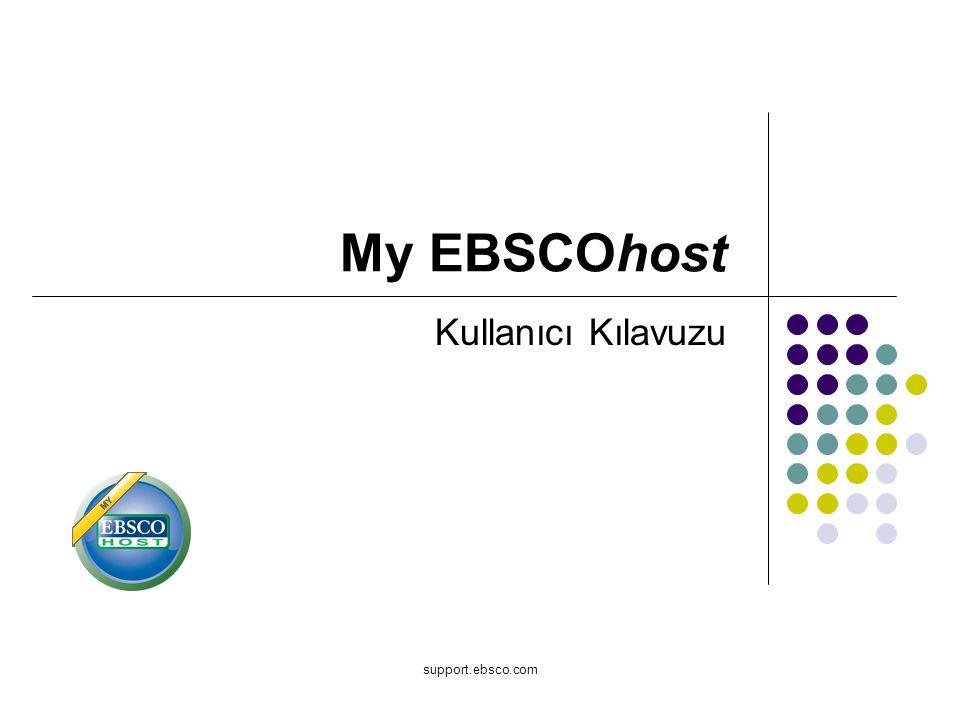 My EBSCOhost Kullanıcı Kılavuzu support.ebsco.com