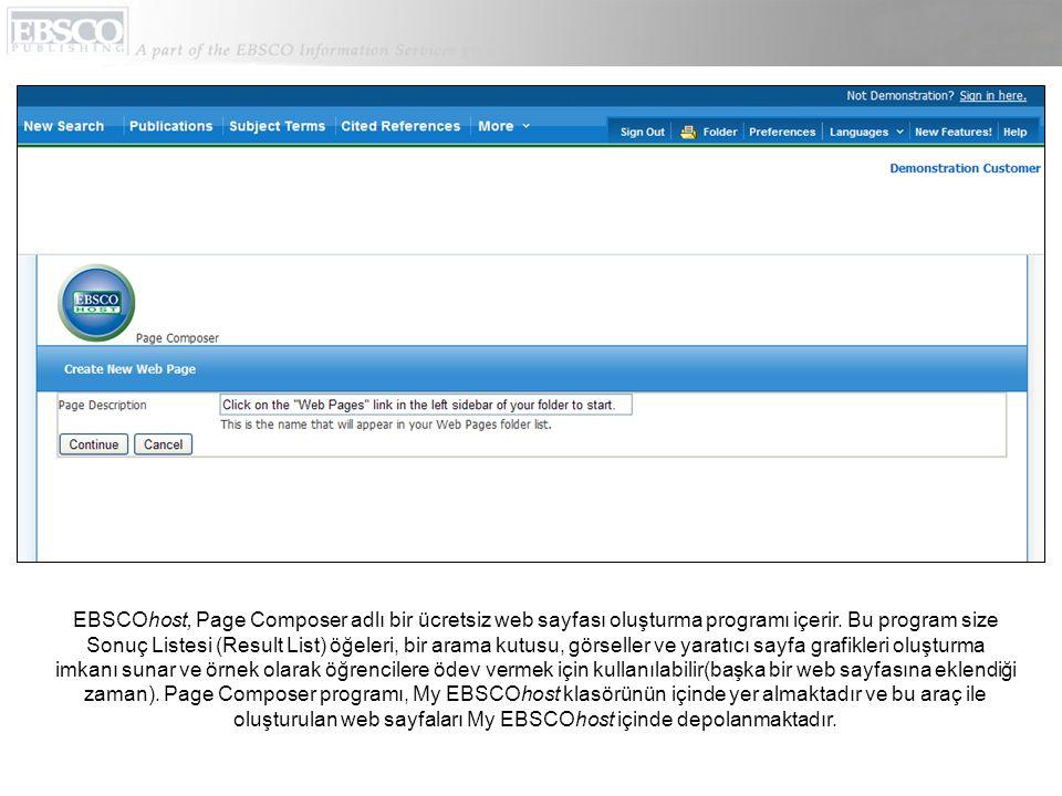 EBSCOhost, Page Composer adlı bir ücretsiz web sayfası oluşturma programı içerir.