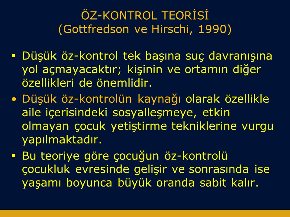 ÖZ-KONTROL TEORİSİ (Gottfredson ve Hirschi, 1990)