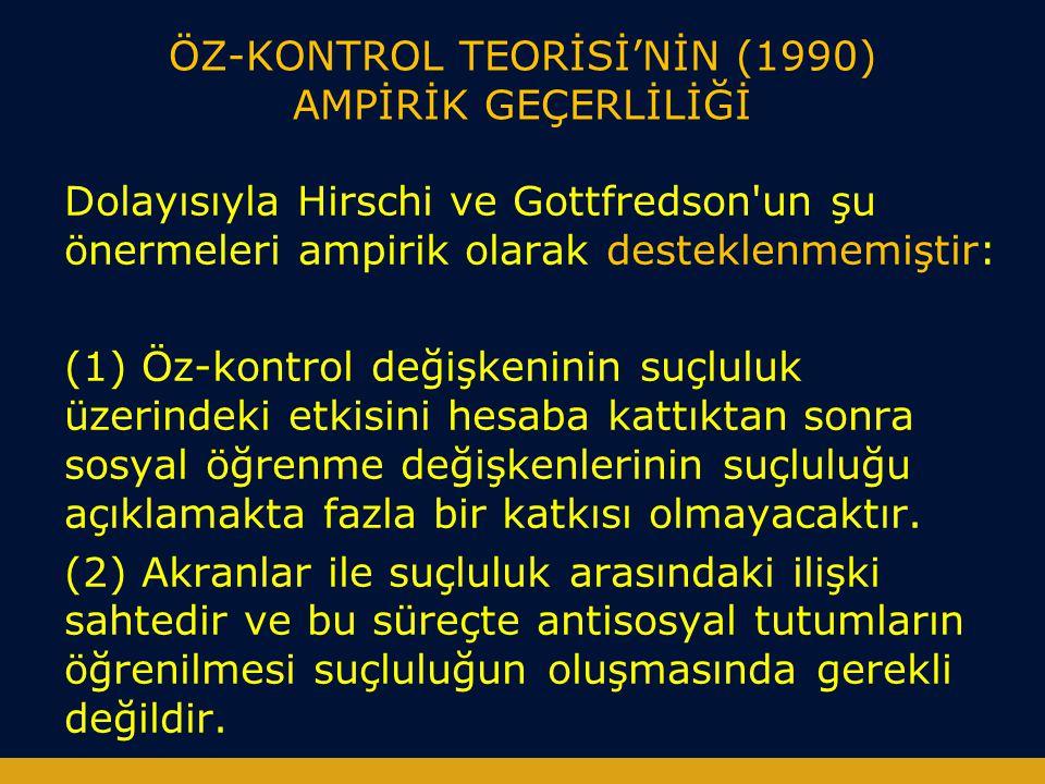 ÖZ-KONTROL TEORİSİ'NİN (1990) AMPİRİK GEÇERLİLİĞİ