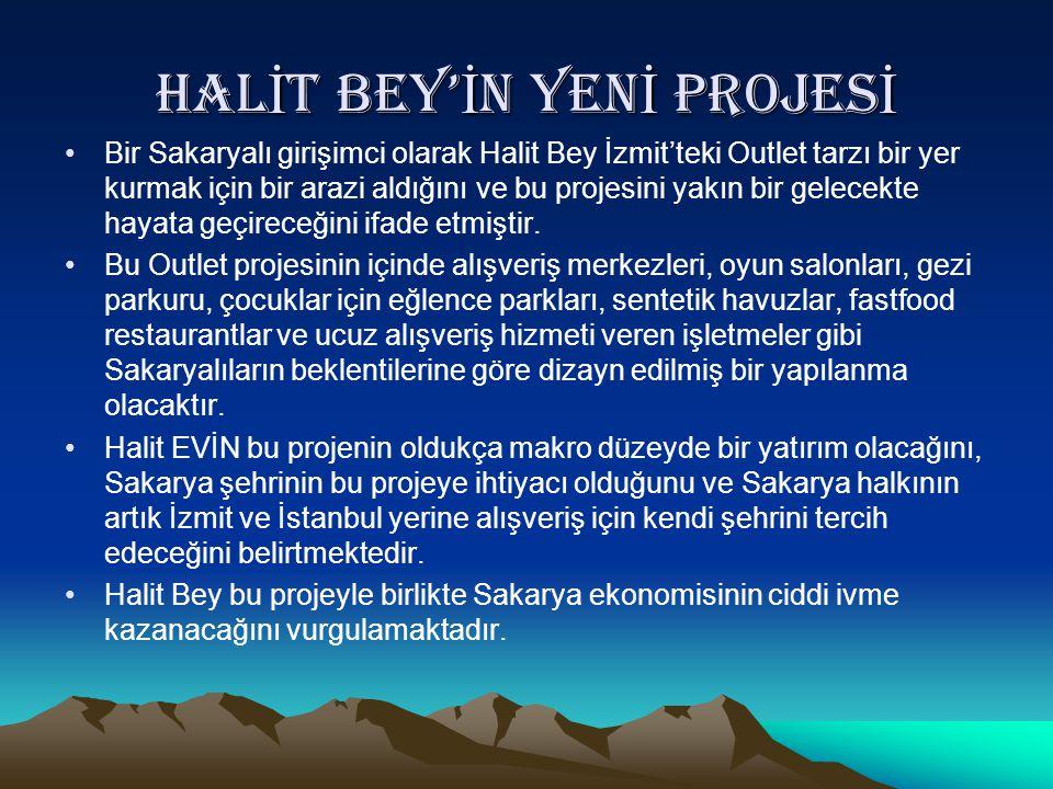 Halİt bey'İn yenİ projesİ