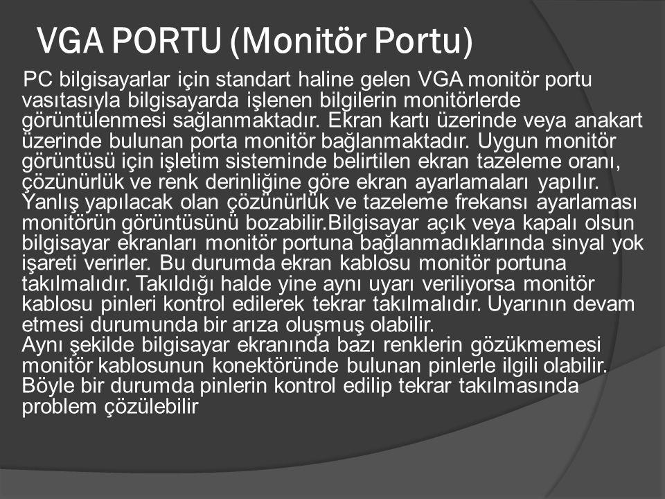 VGA PORTU (Monitör Portu)