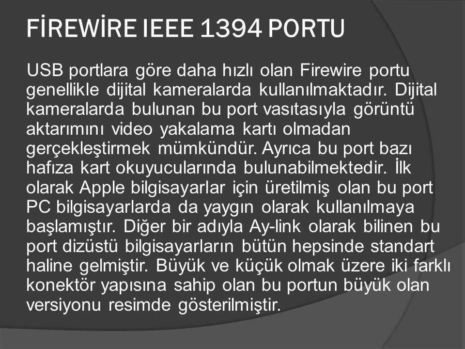 FİREWİRE IEEE 1394 PORTU