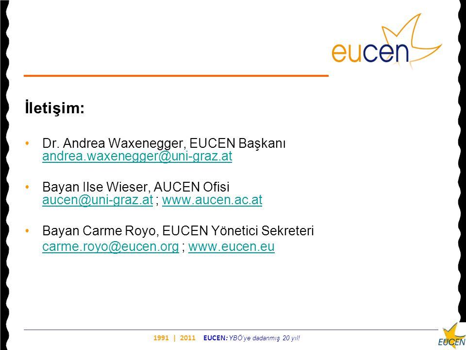 İletişim: Dr. Andrea Waxenegger, EUCEN Başkanı andrea.waxenegger@uni-graz.at. Bayan Ilse Wieser, AUCEN Ofisi aucen@uni-graz.at ; www.aucen.ac.at.