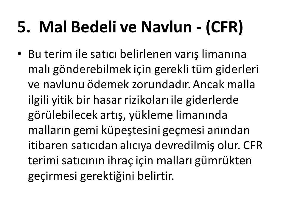 5. Mal Bedeli ve Navlun - (CFR)