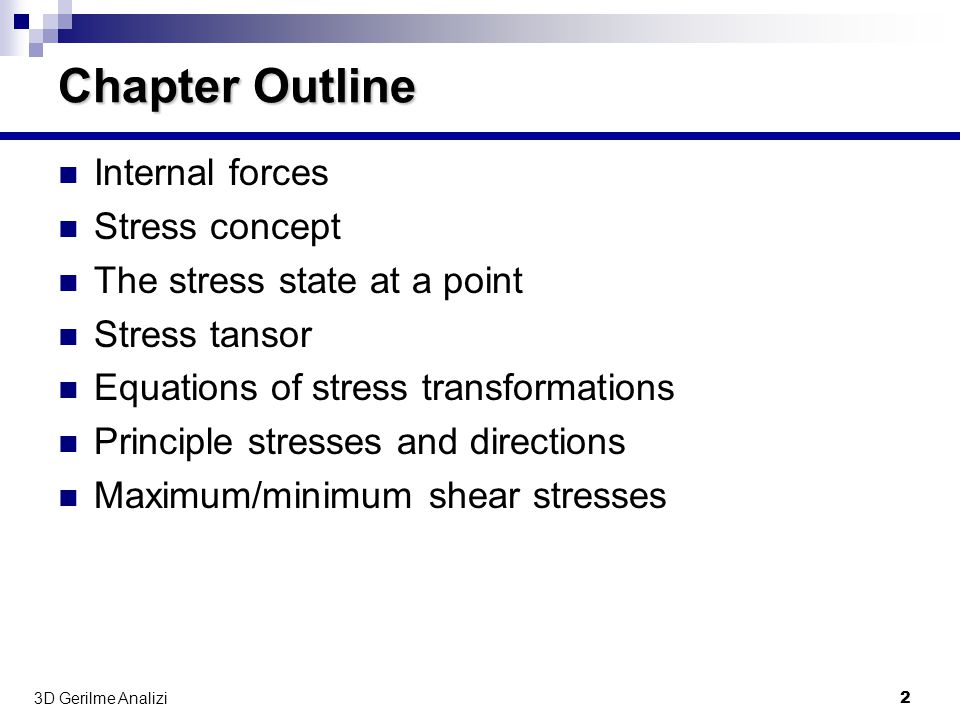 Chapter Outline Internal forces Stress concept