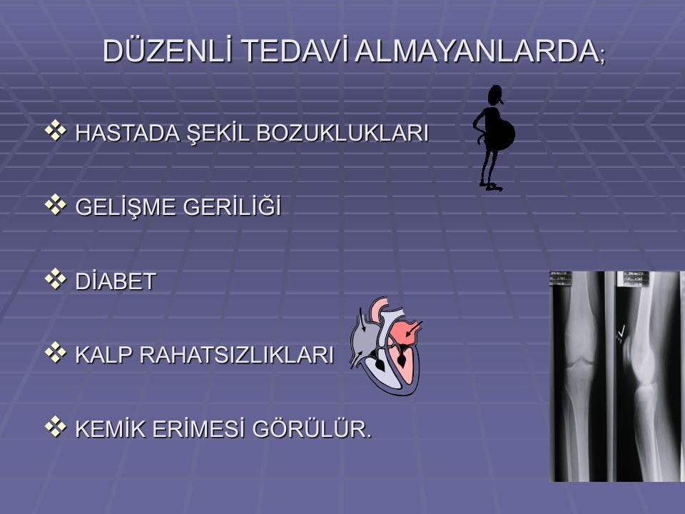 DÜZENLİ TEDAVİ ALMAYANLARDA;