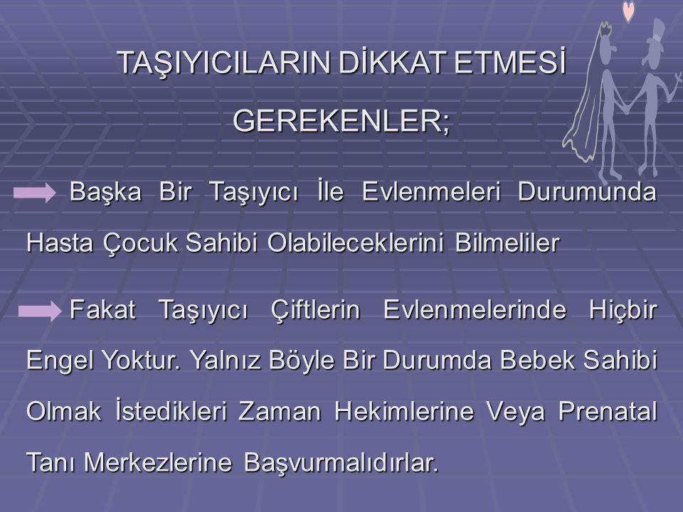 TAŞIYICILARIN DİKKAT ETMESİ GEREKENLER;