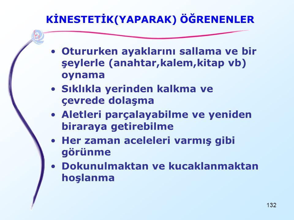 KİNESTETİK(YAPARAK) ÖĞRENENLER