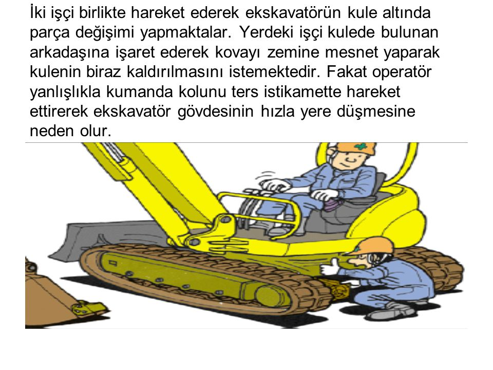 İki işçi birlikte hareket ederek ekskavatörün kule altında parça değişimi yapmaktalar.