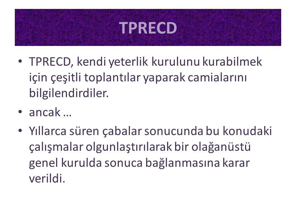 TPRECD TPRECD, kendi yeterlik kurulunu kurabilmek için çeşitli toplantılar yaparak camialarını bilgilendirdiler.