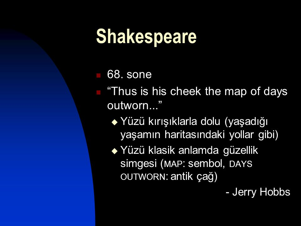 Shakespeare 68. sone Thus is his cheek the map of days outworn...