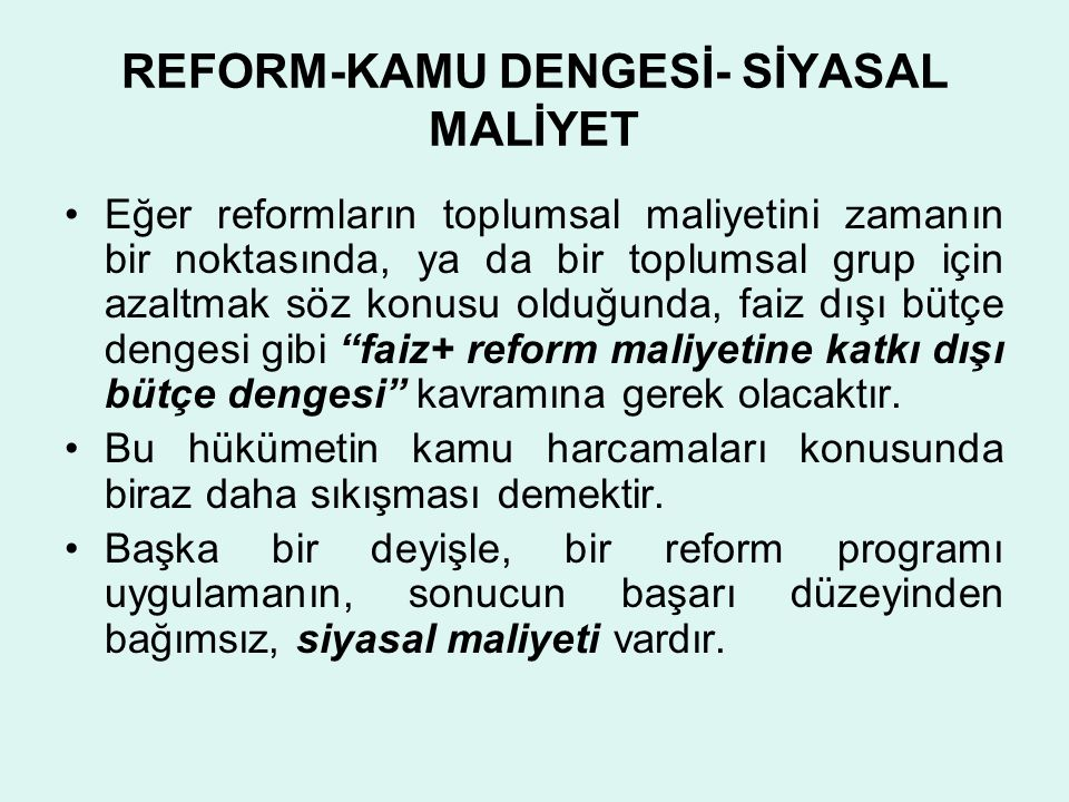 REFORM-KAMU DENGESİ- SİYASAL MALİYET