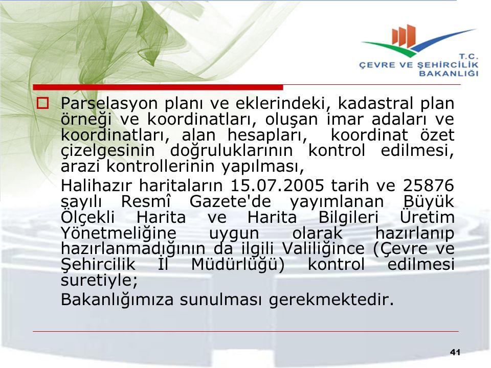 Bakanlığımızca 644 sayılı Kanun Hükmünde Kararname, 3194 sayılı İmar Kanunu, ilgili Yönetmelikleri ve konusuna göre ilgili diğer mevzuat hükümleri kapsamında incelenen plan teklifleri uygun bulunması halinde Bakanlığımızca belirlenecek bedel mukabilinde onaylanacaktır.