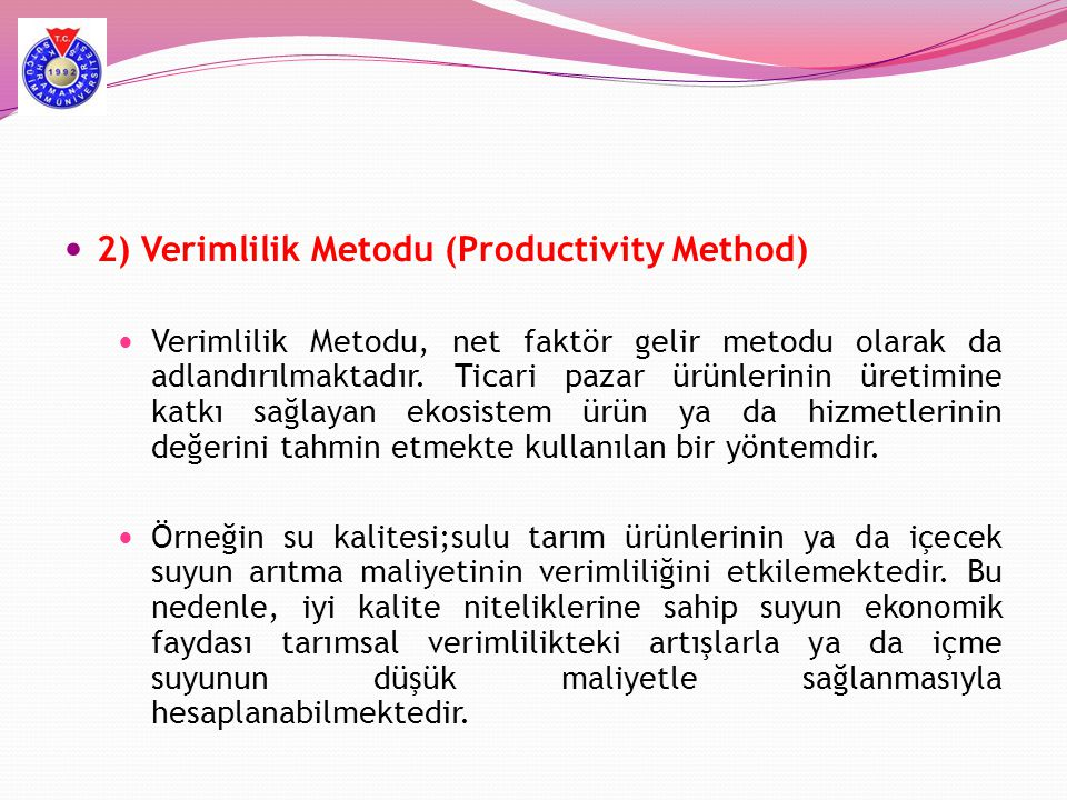 2) Verimlilik Metodu (Productivity Method)