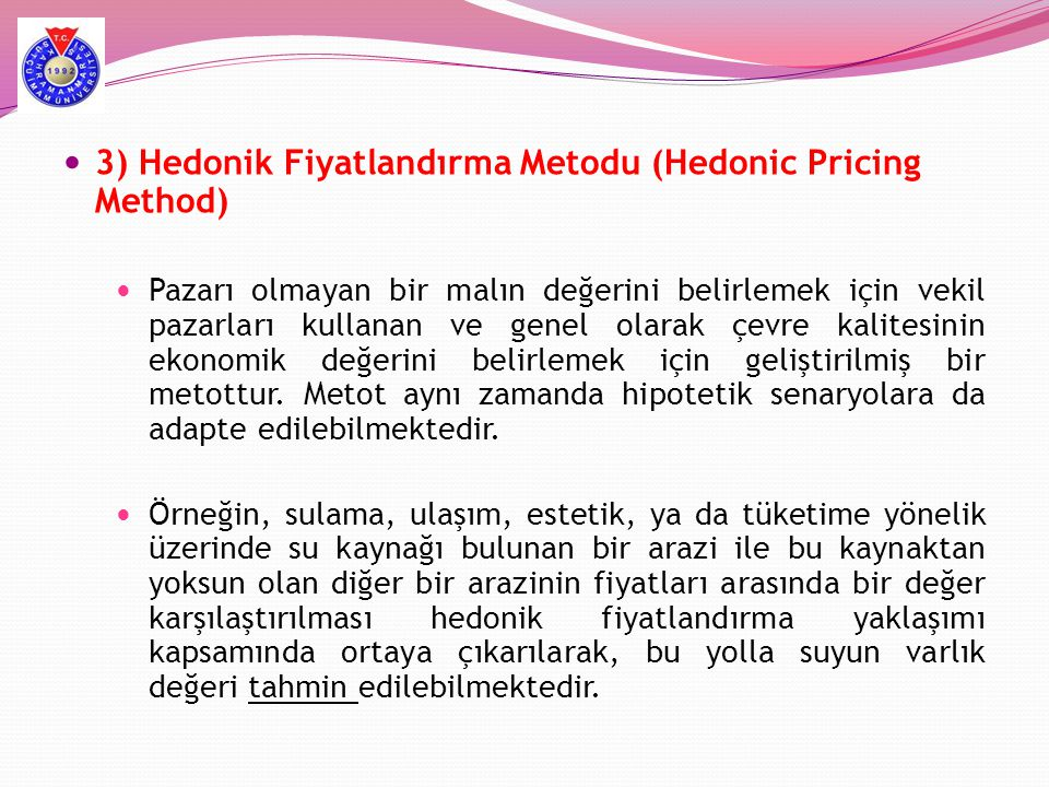 3) Hedonik Fiyatlandırma Metodu (Hedonic Pricing Method)